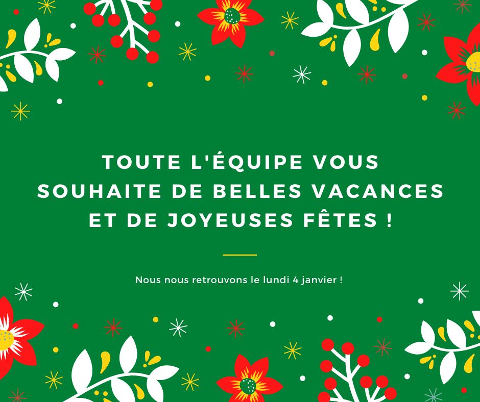 Toute l'équipe vous souhaite de belles vacances et de joyeuses fêtes ! (1)